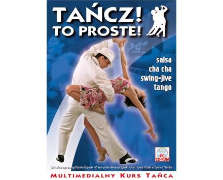Tańcz! To Proste! Multimedialny Kurs Tańca: salsa, cha cha, swing-jive, tango