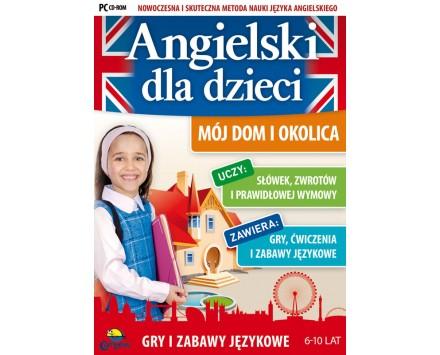 Mój Dom i Okolica - Angielski Dla Bystrzaków
