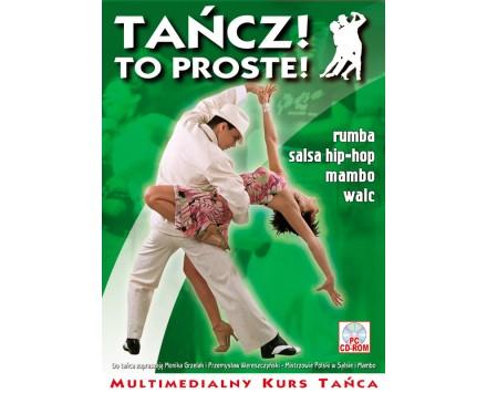 Tańcz! To Proste! Multimedialny Kurs Tańca: rumba, salsa hip-hop, mambo, walc